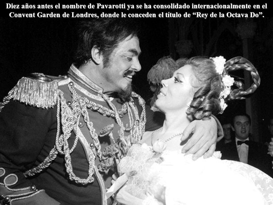 Diez años antes el nombre de Pavarotti ya se ha consolidado internacionalmente en el Convent Garden de Londres, donde le conceden el título de Rey de la Octava Do .