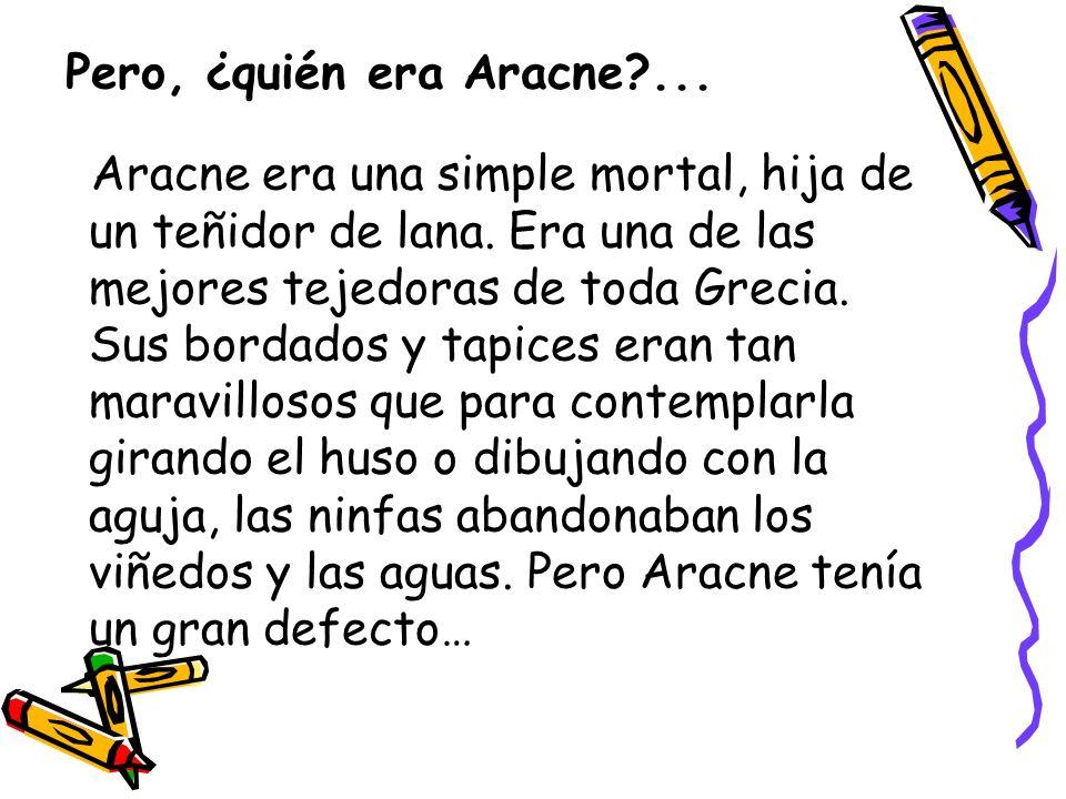 Pero, ¿quién era Aracne ...