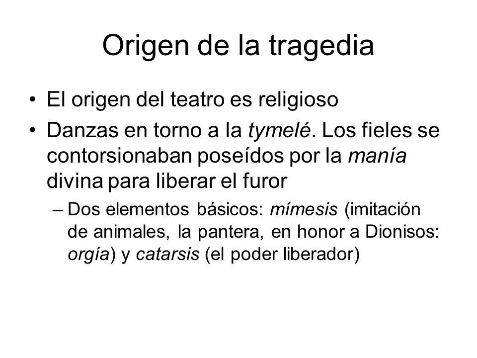 Origen de la tragedia El origen del teatro es religioso