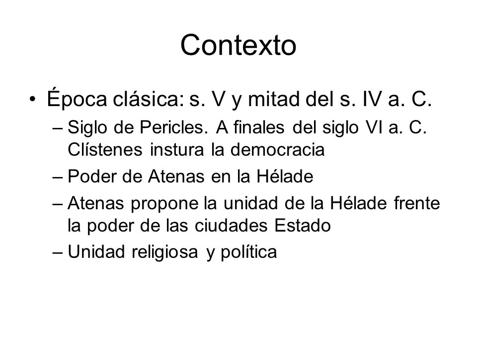 Contexto Época clásica: s. V y mitad del s. IV a. C.