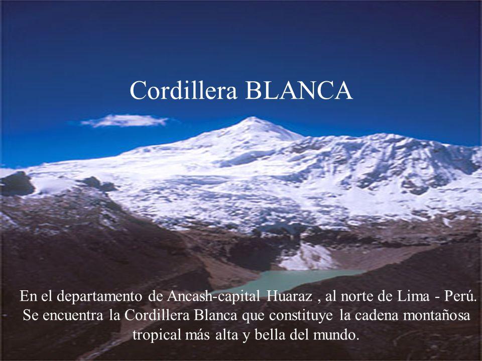 Cordillera BLANCA En el departamento de Ancash-capital Huaraz , al norte de Lima - Perú.