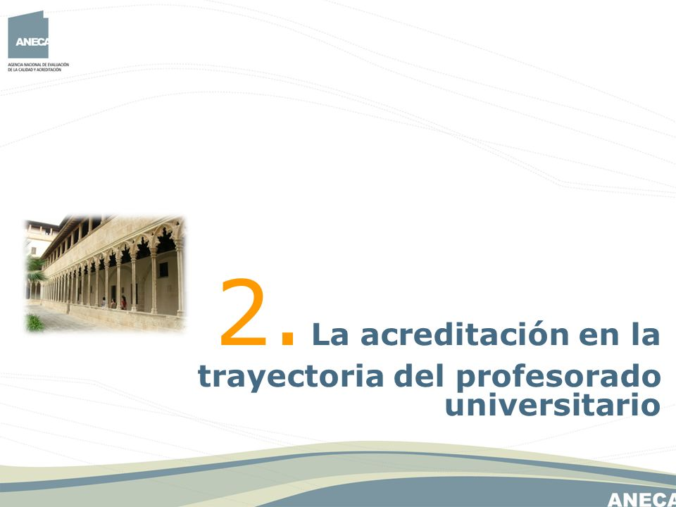 2. La acreditación en la trayectoria del profesorado universitario