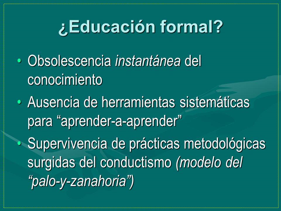 ¿Educación formal Obsolescencia instantánea del conocimiento