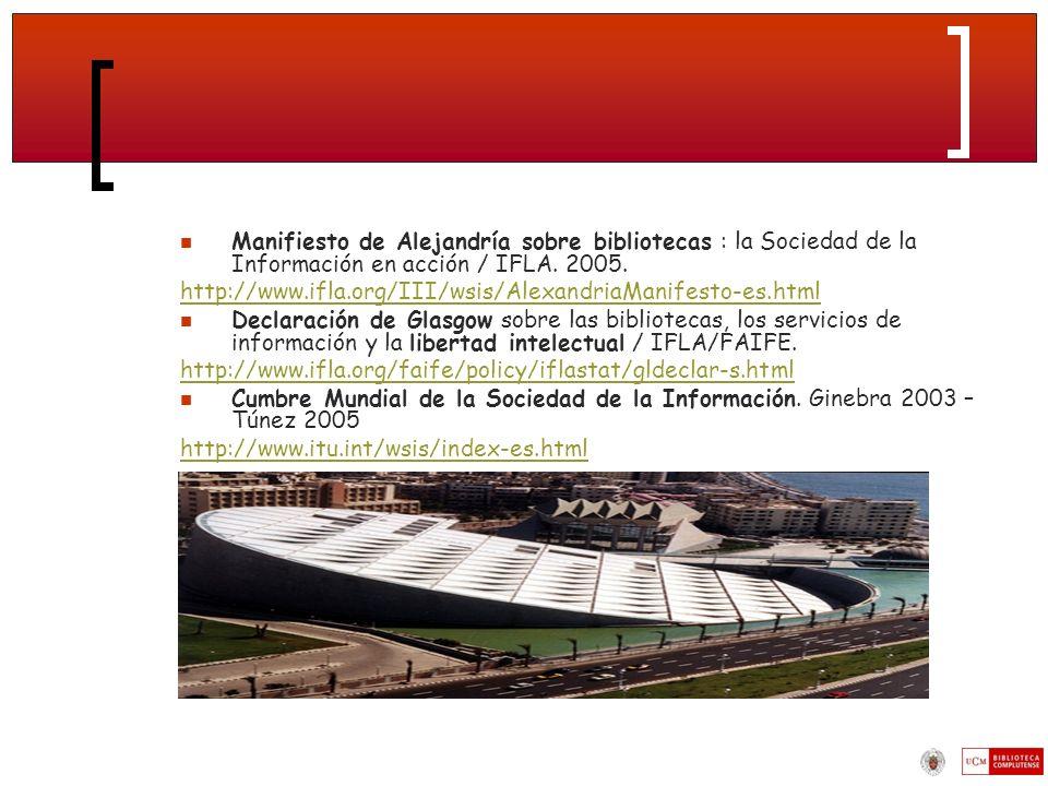 Manifiesto de Alejandría sobre bibliotecas : la Sociedad de la Información en acción / IFLA. 2005.