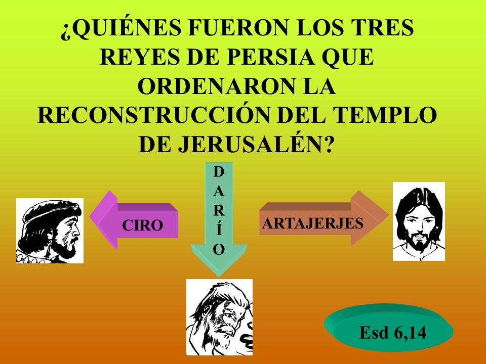 ¿QUIÉNES FUERON LOS TRES REYES DE PERSIA QUE ORDENARON LA RECONSTRUCCIÓN DEL TEMPLO DE JERUSALÉN