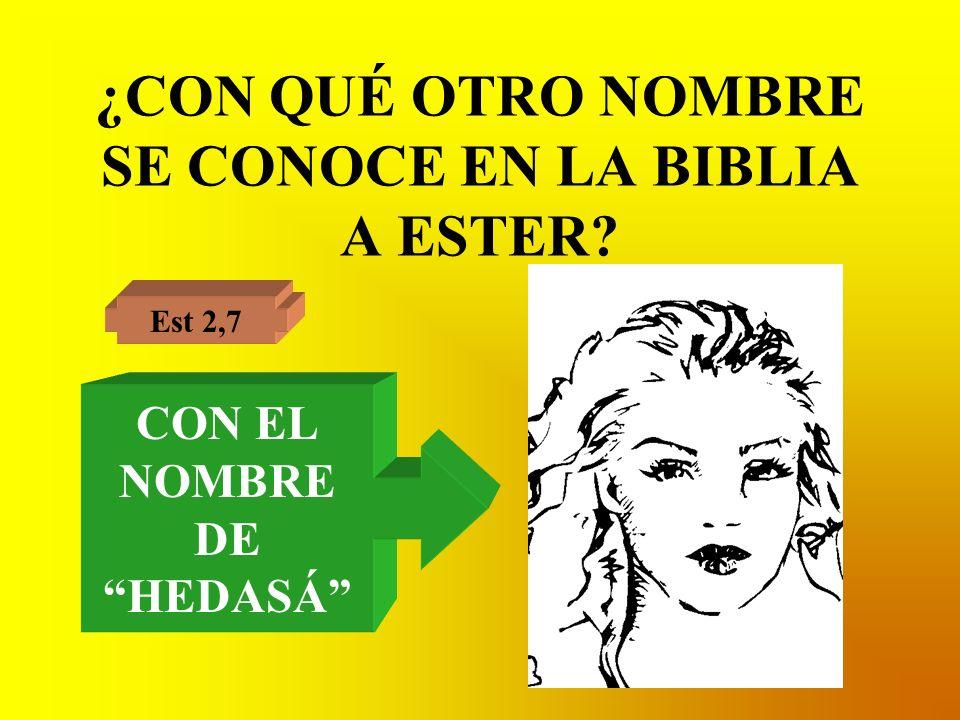 ¿CON QUÉ OTRO NOMBRE SE CONOCE EN LA BIBLIA A ESTER