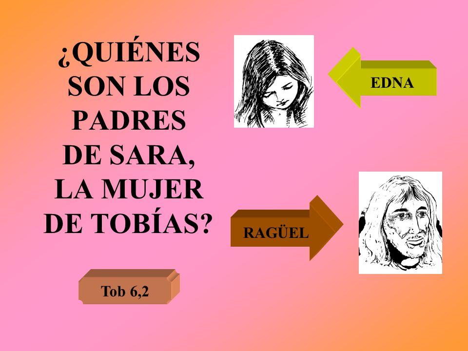 ¿QUIÉNES SON LOS PADRES DE SARA, LA MUJER DE TOBÍAS