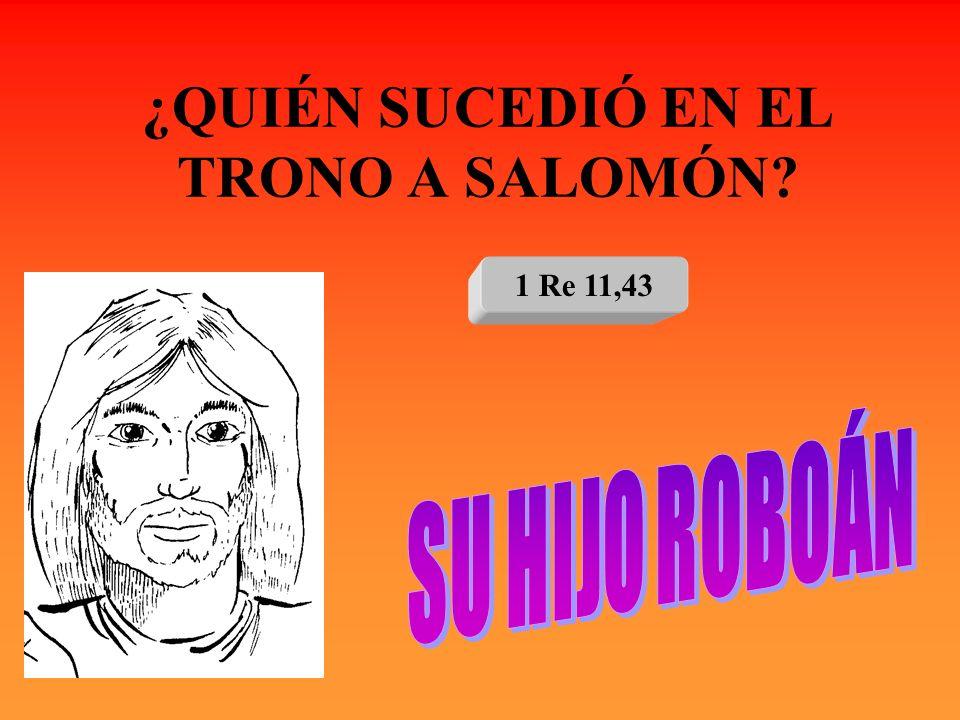 ¿QUIÉN SUCEDIÓ EN EL TRONO A SALOMÓN