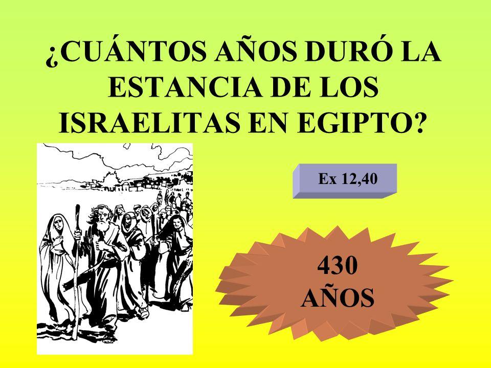 ¿CUÁNTOS AÑOS DURÓ LA ESTANCIA DE LOS ISRAELITAS EN EGIPTO