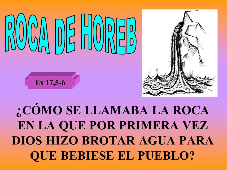 ROCA DE HOREB Ex 17,5-6.