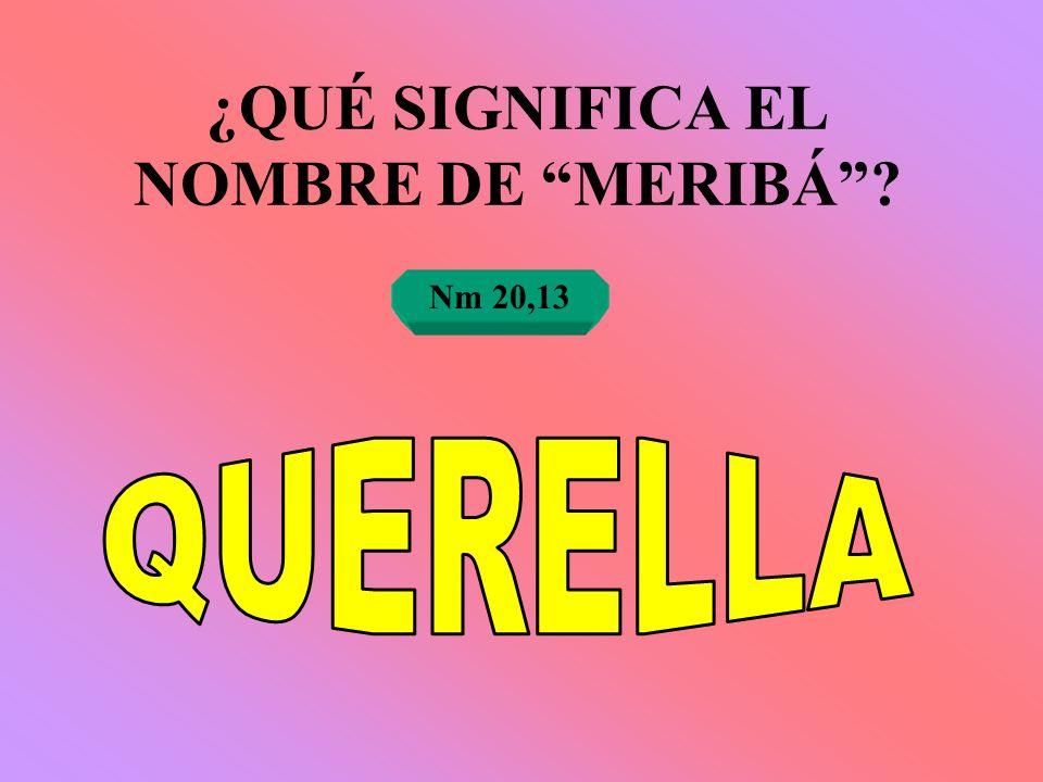 ¿QUÉ SIGNIFICA EL NOMBRE DE MERIBÁ