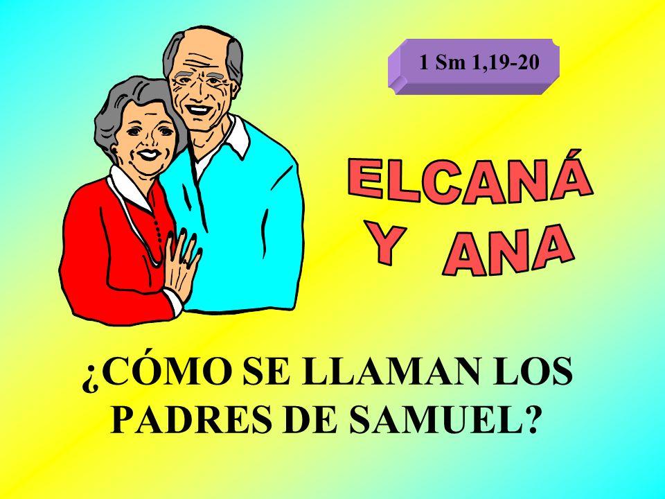 ¿CÓMO SE LLAMAN LOS PADRES DE SAMUEL