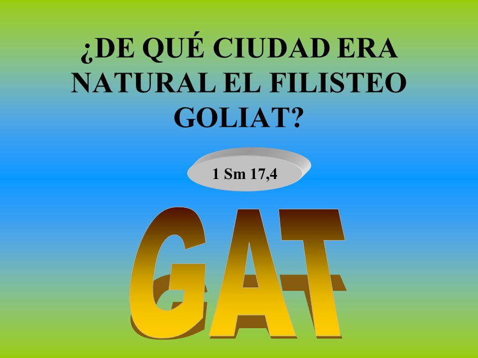 ¿DE QUÉ CIUDAD ERA NATURAL EL FILISTEO GOLIAT