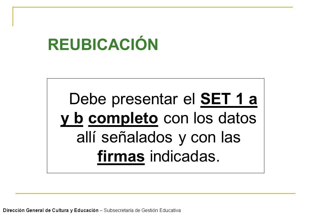 REUBICACIÓN Debe presentar el SET 1 a y b completo con los datos allí señalados y con las firmas indicadas.