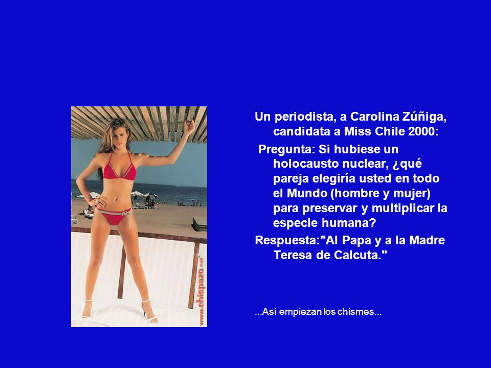 Un periodista, a Carolina Zúñiga, candidata a Miss Chile 2000: