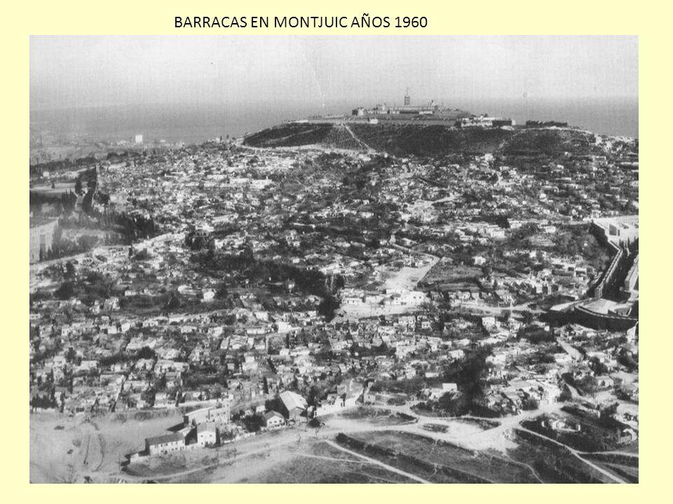 BARRACAS EN MONTJUIC AÑOS 1960