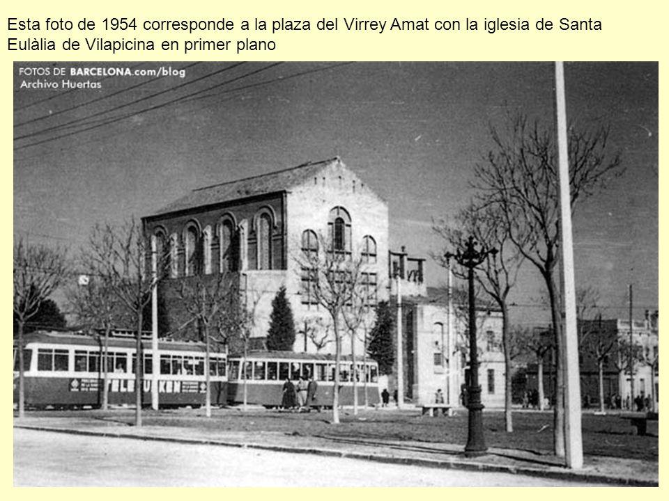 Esta foto de 1954 corresponde a la plaza del Virrey Amat con la iglesia de Santa Eulàlia de Vilapicina en primer plano