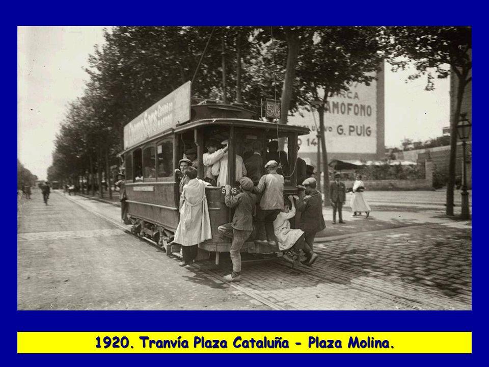 1920. Tranvía Plaza Cataluña - Plaza Molina.