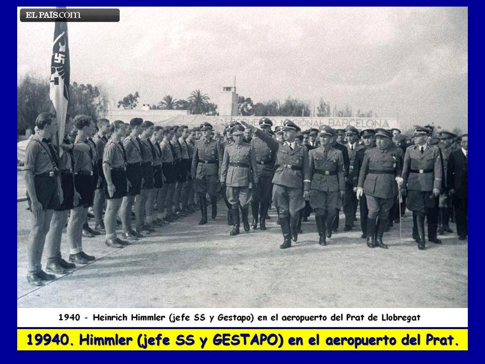 19940. Himmler (jefe SS y GESTAPO) en el aeropuerto del Prat.