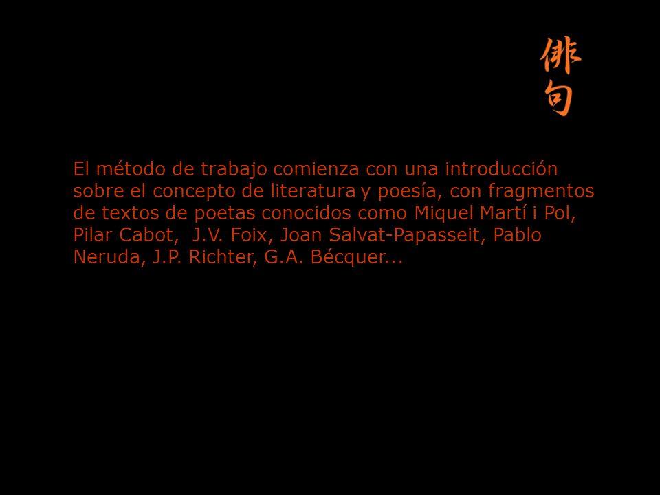 El método de trabajo comienza con una introducción sobre el concepto de literatura y poesía, con fragmentos de textos de poetas conocidos como Miquel Martí i Pol, Pilar Cabot, J.V.