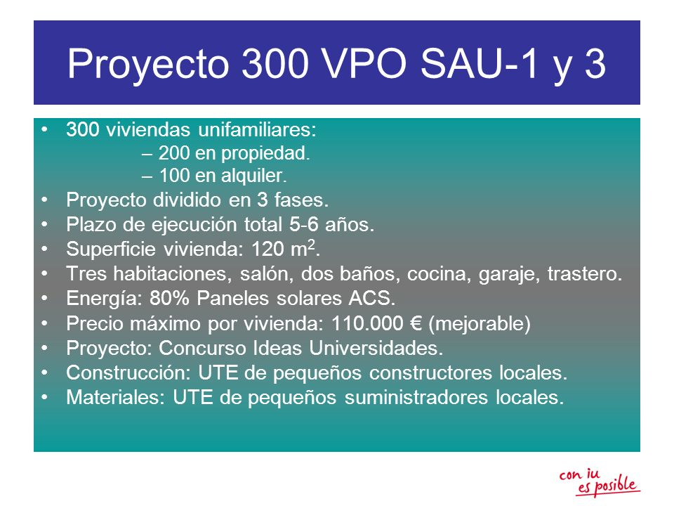 Proyecto 300 VPO SAU-1 y 3 300 viviendas unifamiliares: