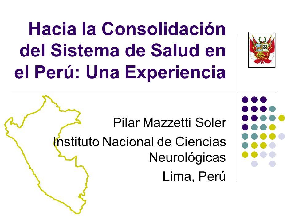 Hacia la Consolidación del Sistema de Salud en el Perú: Una Experiencia