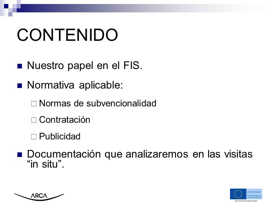 CONTENIDO Nuestro papel en el FIS. Normativa aplicable: