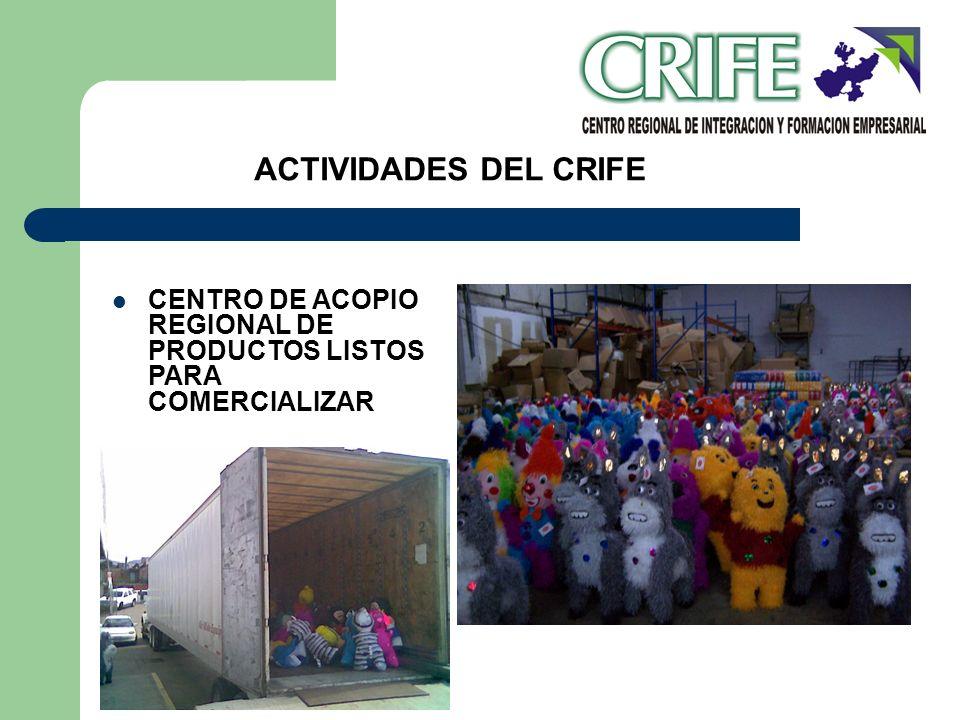 ACTIVIDADES DEL CRIFE CENTRO DE ACOPIO REGIONAL DE PRODUCTOS LISTOS PARA COMERCIALIZAR