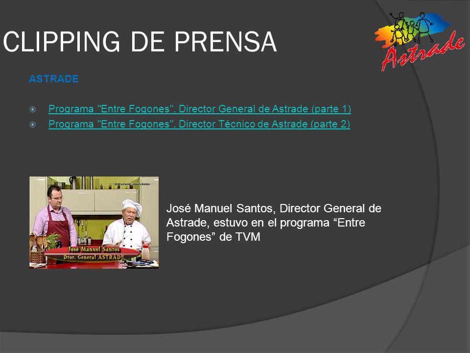 CLIPPING DE PRENSA ASTRADE. Programa Entre Fogones . Director General de Astrade (parte 1)
