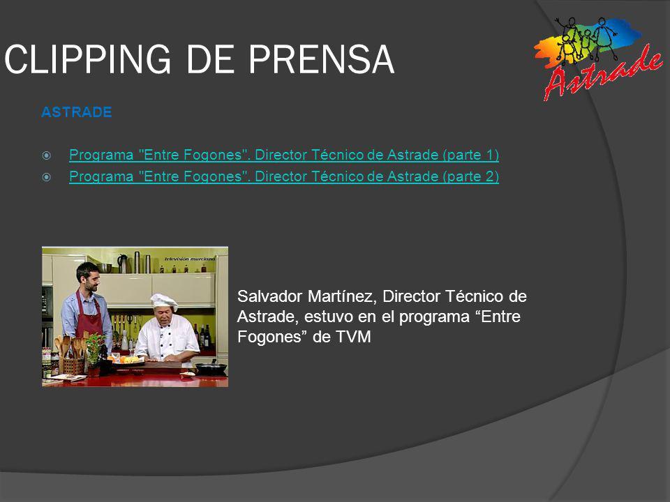CLIPPING DE PRENSA ASTRADE. Programa Entre Fogones . Director Técnico de Astrade (parte 1)