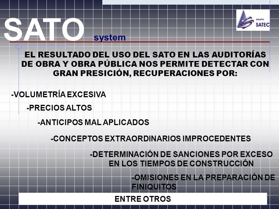 SATO system EL RESULTADO DEL USO DEL SATO EN LAS AUDITORÍAS DE OBRA Y OBRA PÚBLICA NOS PERMITE DETECTAR CON GRAN PRESICIÓN, RECUPERACIONES POR: