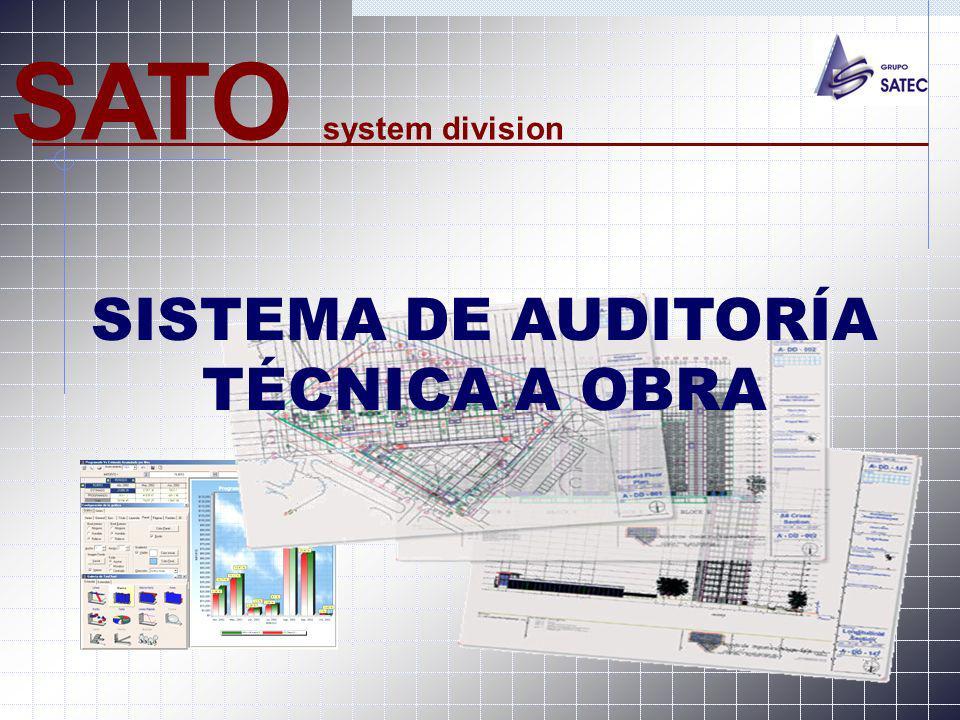 SATO system division SISTEMA DE AUDITORÍA TÉCNICA A OBRA