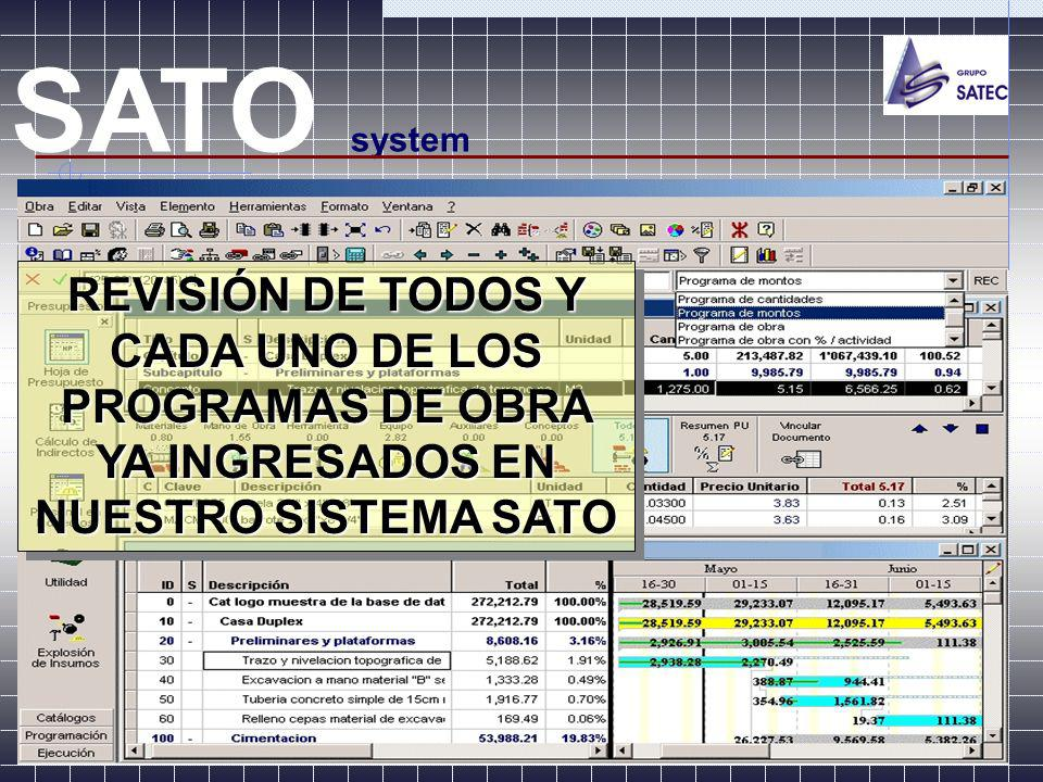 SATO system REVISIÓN DE TODOS Y CADA UNO DE LOS PROGRAMAS DE OBRA YA INGRESADOS EN NUESTRO SISTEMA SATO.
