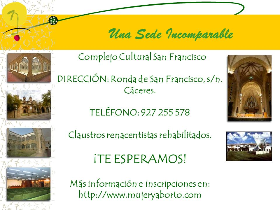 Una Sede Incomparable ¡TE ESPERAMOS! Complejo Cultural San Francisco
