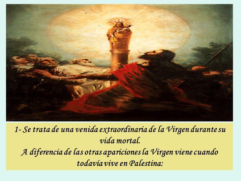 1- Se trata de una venida extraordinaria de la Virgen durante su vida mortal.
