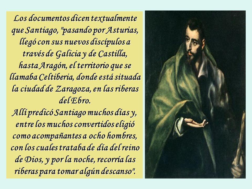 Los documentos dicen textualmente que Santiago, pasando por Asturias, llegó con sus nuevos discípulos a través de Galicia y de Castilla,