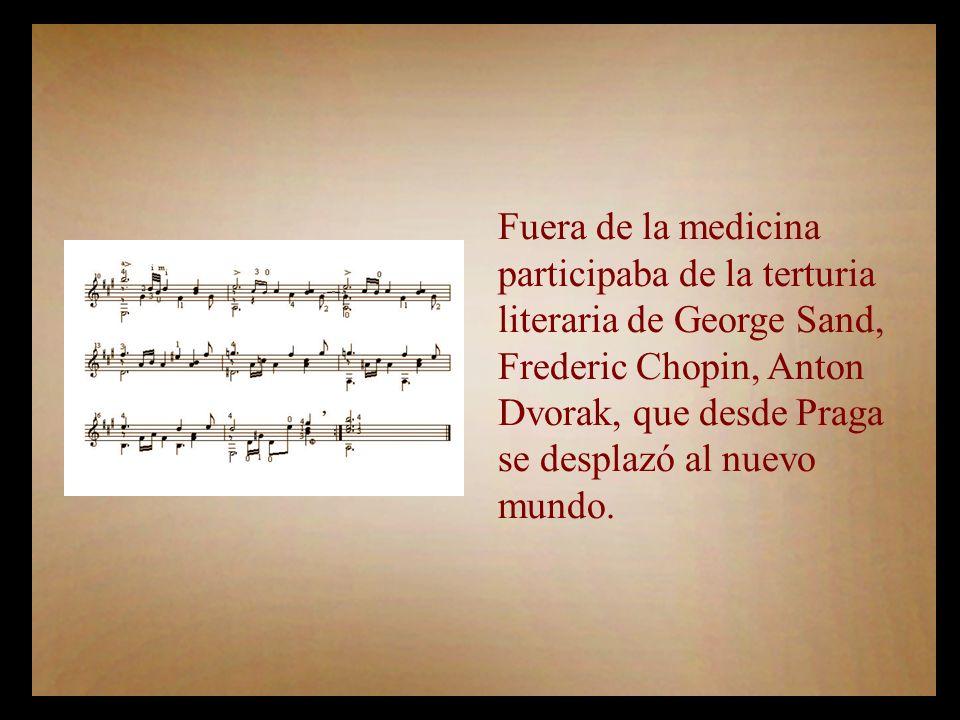 Fuera de la medicina participaba de la terturia. literaria de George Sand, Frederic Chopin, Anton.
