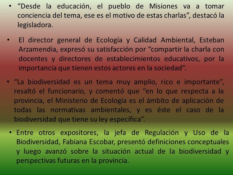 Desde la educación, el pueblo de Misiones va a tomar conciencia del tema, ese es el motivo de estas charlas , destacó la legisladora.