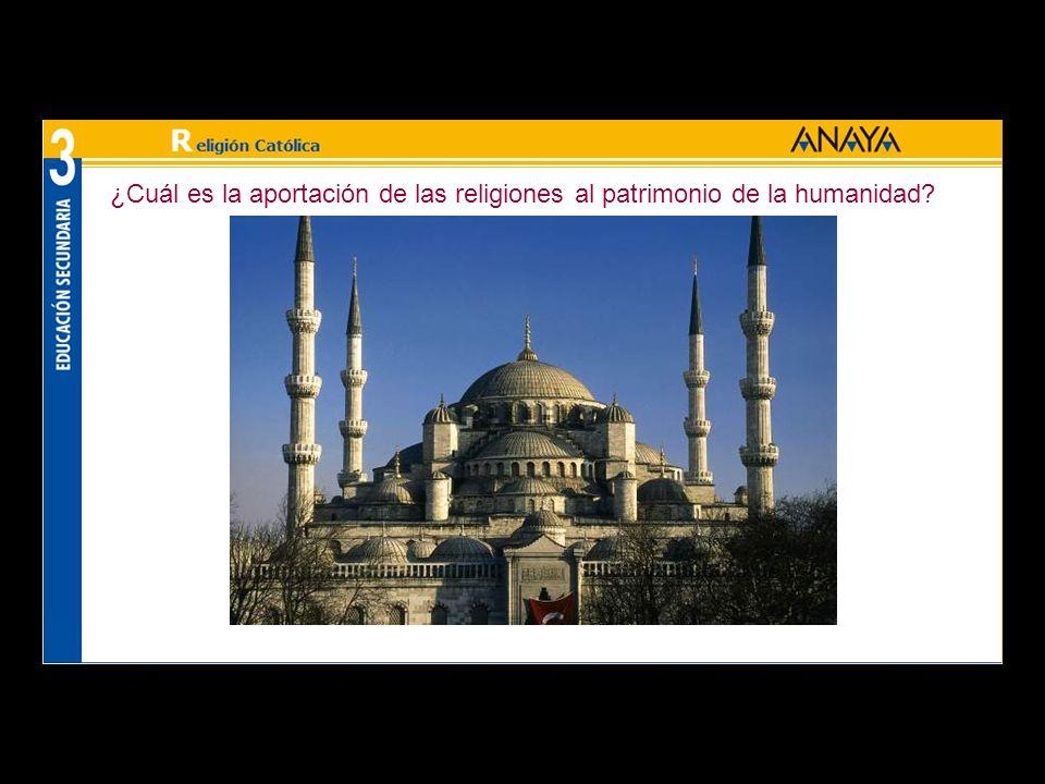 ¿Cuál es la aportación de las religiones al patrimonio de la humanidad
