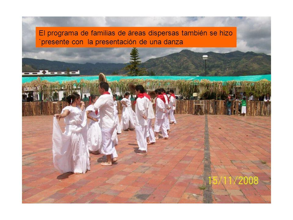 El programa de familias de áreas dispersas también se hizo `presente con la presentación de una danza