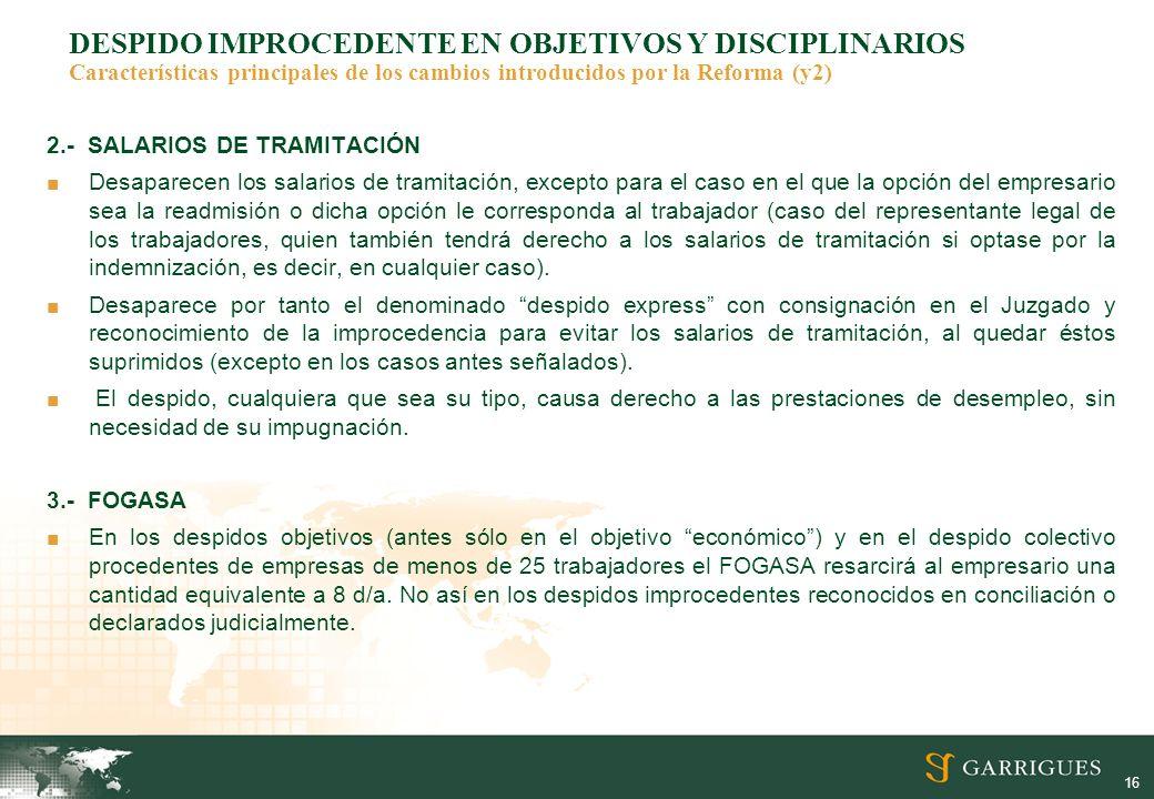 DESPIDO IMPROCEDENTE EN OBJETIVOS Y DISCIPLINARIOS Características principales de los cambios introducidos por la Reforma (y2)