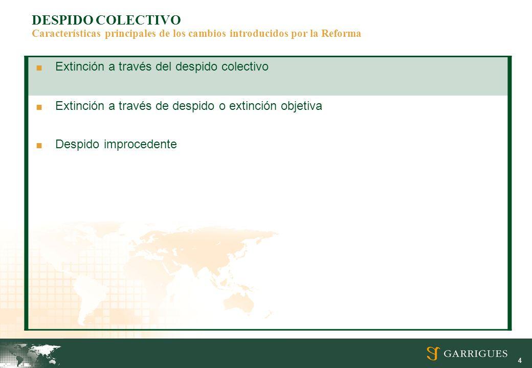 DESPIDO COLECTIVO Características principales de los cambios introducidos por la Reforma