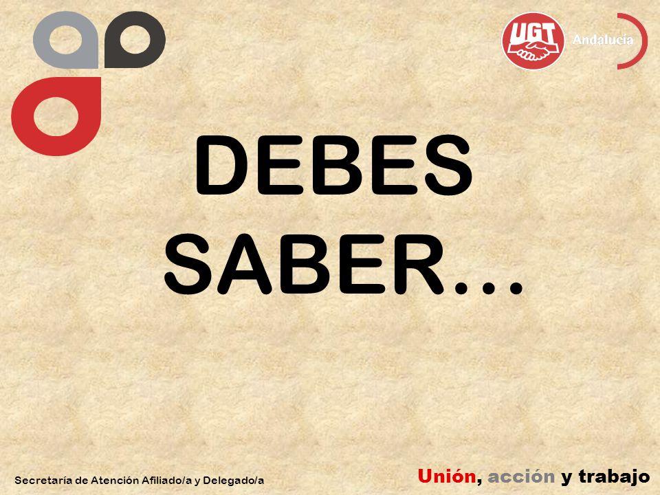 DEBES SABER… Unión, acción y trabajo