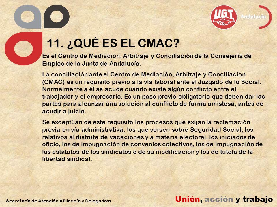 11. ¿QUÉ ES EL CMAC Unión, acción y trabajo