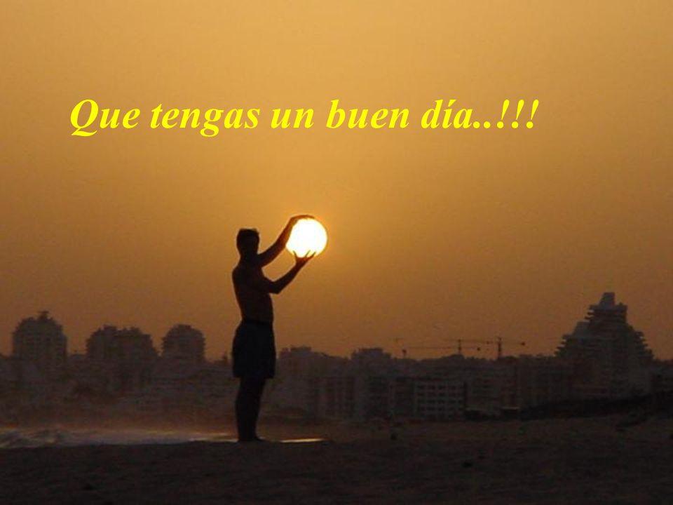 Que tengas un buen día..!!!