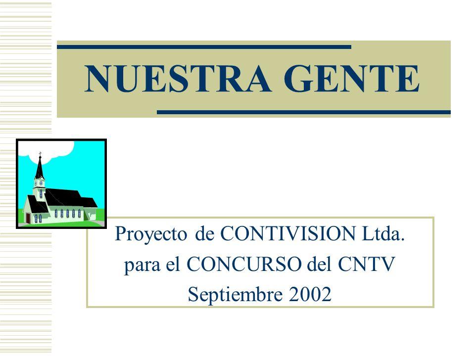 NUESTRA GENTE Proyecto de CONTIVISION Ltda. para el CONCURSO del CNTV