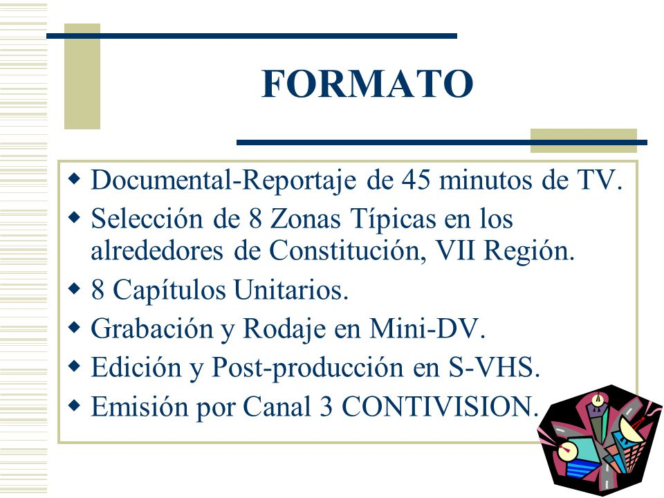 FORMATO Documental-Reportaje de 45 minutos de TV.