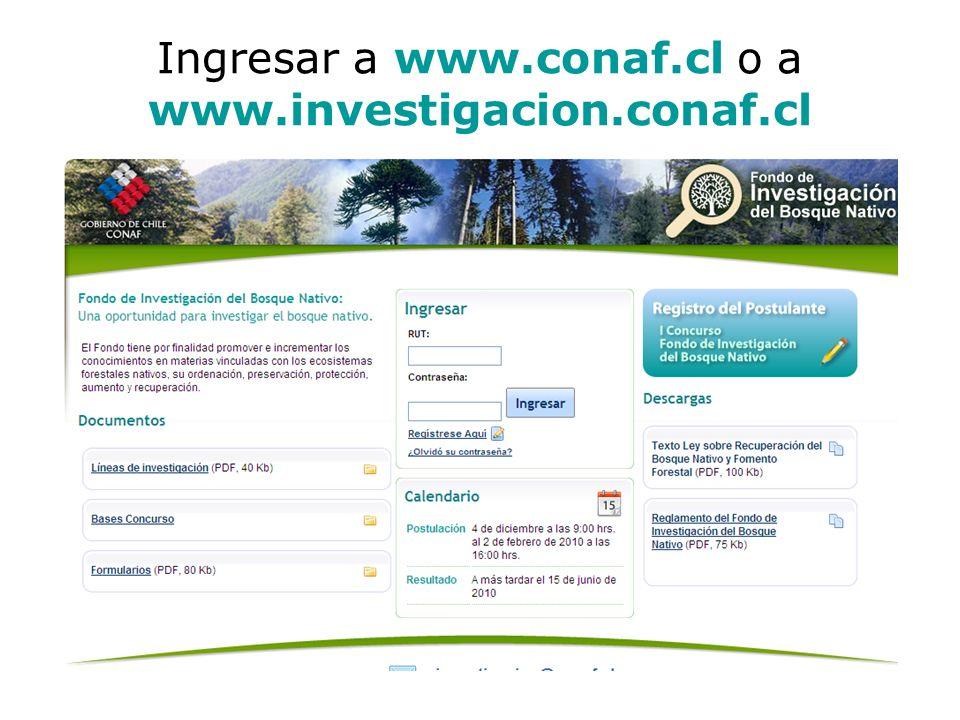 Ingresar a www.conaf.cl o a www.investigacion.conaf.cl