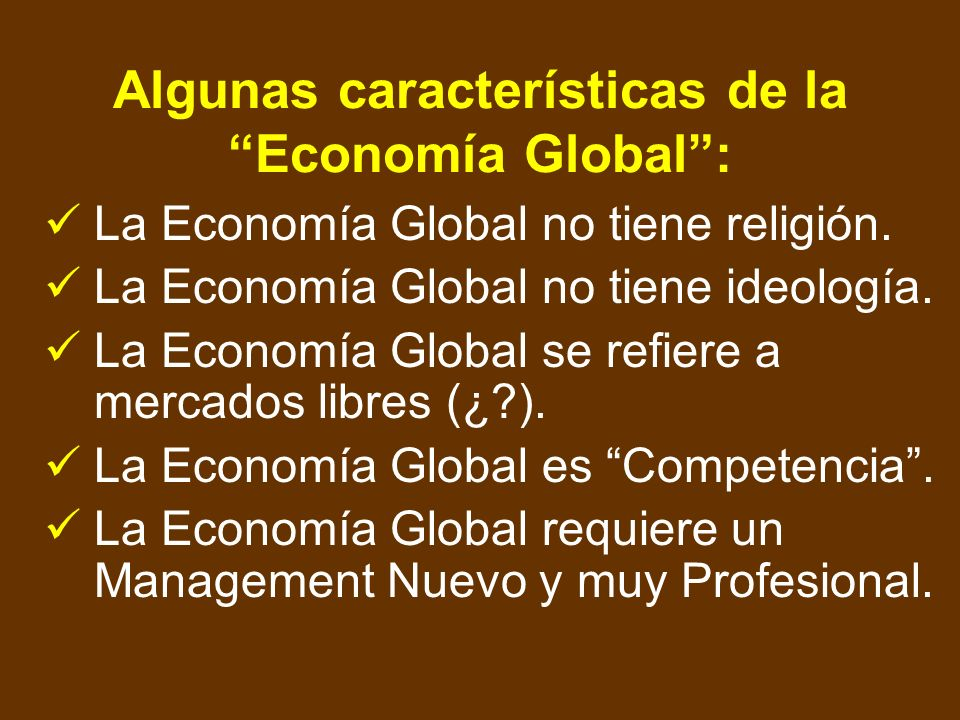 Algunas características de la Economía Global :