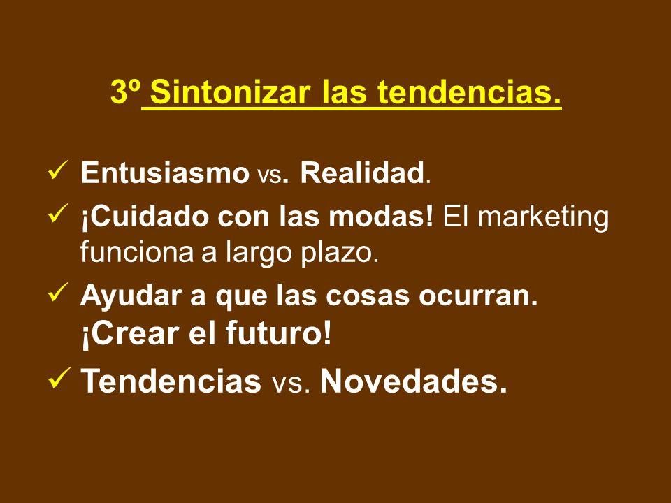 3º Sintonizar las tendencias.